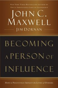 Becoming a Person of Influence – by John C. Maxwell