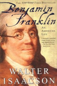 Benjamin Franklin An American Life – by Walter Isaacson