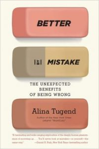 Better by Mistake – by Alina Tugend