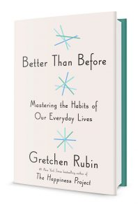 Better than Before – by Gretchen Rubin