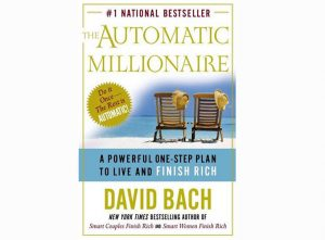 The Automatic Millionaire – by David Bach